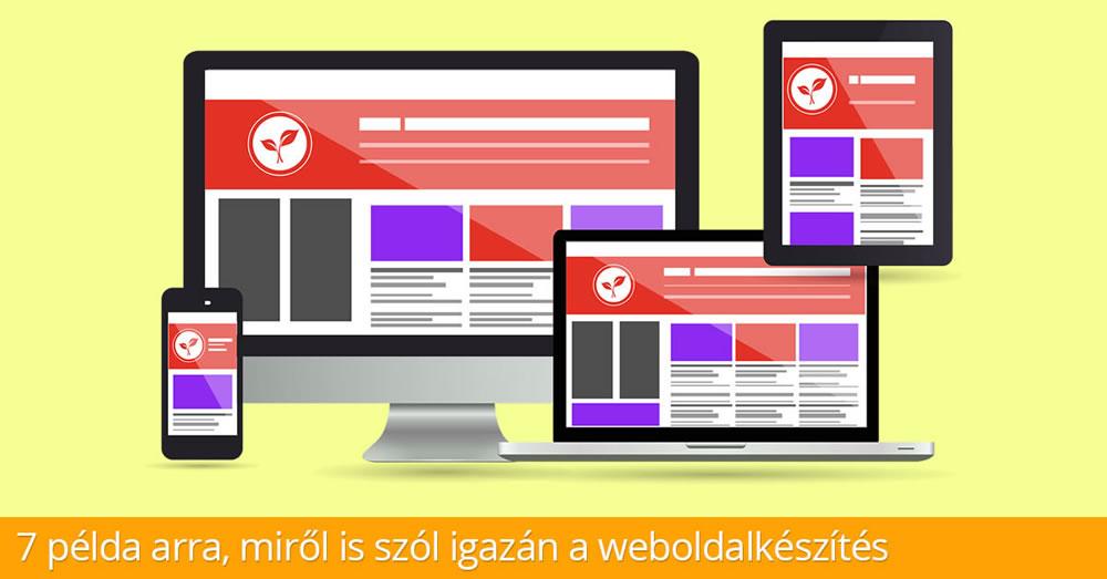 7 példa arra, miről is szól igazán a weboldalkészítés